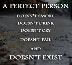 The Perfect Person doesn't exist