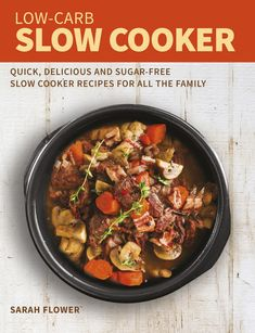 Buy Low-Carb Slow Cooker: Quick, Delicious and Sugar-Free Slow Cooker Recipes for All the Family by Sarah Flower and Read this Book on Kobo's Free Apps. Discover Kobo's Vast Collection of Ebooks and Audiobooks Today - Over 4 Million Titles! Sugar Free Diet, Sugar Free Recipes, Low Carb Recipes, Low Carb Slow Cooker, Slow Cooker Recipes, Crockpot Recipes, Low Card Diet, Single Serving Recipes, Vegan Cookbook