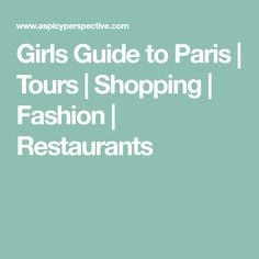 Girls Guide to Paris | Tours | Shopping | Fashion | Restaurants