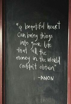 """[ Culcairn Bakery ] """"a beautiful heart can bring things into your life that all the money in the world couldn't obtain"""" Quote: Anonymous. Quote Life, Anonymous, Bakery, Bring It On, Inspirational, Deep, Money, Live, Heart"""