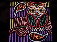 Mola Embroidery Owl Embroidery, Machine Embroidery Patterns, Cross Stitch Embroidery, 8th Grade Art, Arte Country, Reverse Applique, Caribbean Art, Cool Art Projects, Needlepoint Patterns
