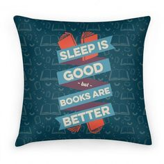 Sleep Is Good but Books Are Better Pillow   32 Brilliant Things Every Book Lover Needs In Their Home