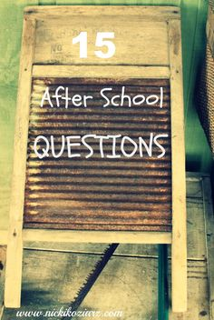 15 questions to ask your child after school from Nicki Koziarz! YES!