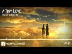 Sword Art Online - A Tiny Love - YouTube