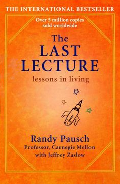 "Read ""The Last Lecture Really Achieving Your Childhood Dreams - Lessons in Living"" by Randy Pausch available from Rakuten Kobo. A lot of professors give talks titled 'The Last Lecture'. Professors are asked to consider their demise and to ruminate . Randy Pausch, The Last Lecture Quotes, Got Books, Books To Read, Fury Quotes, Believe, Electronic, English, Inspirational Books"