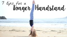 7 Tips/Tricks to hold a Handstand Longer! By Anna McNulty on YouTube