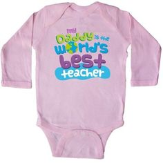 Inktastic Daddy Worlds Best Teacher Long Sleeve Creeper Greatest Dad Childs Childrens Cute Gift Fathers Day Hws, Boy's, Size: 18 Months, Pink