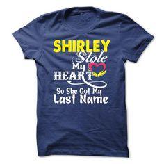 SHIRLEY stole my heart - #handmade gift #sister gift. OBTAIN => https://www.sunfrog.com/Funny/SHIRLEY-stole-my-heart.html?68278
