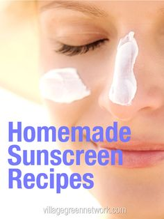 Homemade Sunscreen Recipes / http://villagegreennetwork.com/homemade-sunscreen-recipes/