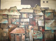 Paco Gorospe - Squater Shacks Artists Like, Pinoy, Filipino, Philippines, Oil On Canvas, Artworks, Homes, Abstract, Gallery