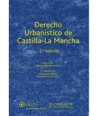 Derecho urbanístico de Castilla-La Mancha.  2a. ed.  El consultor de los ayuntamientos (La Ley), 2011.