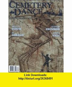 Cemetery Dance # 24 (Cemetery Dance Magazine, Issue # 24) Stephen Mark Rainey, Ed Gorman, Darrell Schweitzer, Peter Crowther, James Lovegrave, Ronald Kelly, Tom Piccirilli, Elizabeth Engstrom, Richard Chizmar, Robert Morrish, Alan M. Clark, Keith Minnion, Alfred Klosterman ,   ,  , ASIN: B002DNG5GA , tutorials , pdf , ebook , torrent , downloads , rapidshare , filesonic , hotfile , megaupload , fileserve