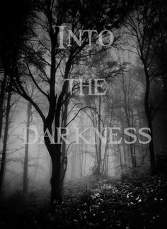 expression-into the darkness