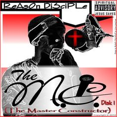 ReAsOn DiSciPLe - The MC (Master Constructor) Disk 1 Deluxe Version cover art BUY YOUR COPY of ReAsOn DiSciPLe's The MC (Master Constructor) Disk 1 Deluxe Version TODAY @ http://www.davidicalhiphop.com/themasterconstructordeluxe #CarrytheARKwithMusic #TheMasterConstructor