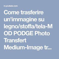 Come trasferire un'immagine su legno/stoffa/tela-MOD PODGE Photo Transfert Medium-Image transfer DIY - YouTube Youtube, Tela, Fabrics, Youtubers, Youtube Movies