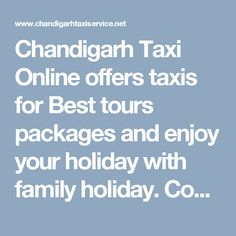 Chandigarh Taxi Online offers taxis for Best tours packages and enjoy your holiday with family holiday. Contact No.-9988837636, 7696112244 #chandigarhtaxi,#ChandigarhTaxiService,#taxiinchandigarh,#taxiseviceinchandigarh,#chandigarhairporttaxiservice,#cabinchandigarh,#carrentalinchandigarh,#carhireinchandigarh