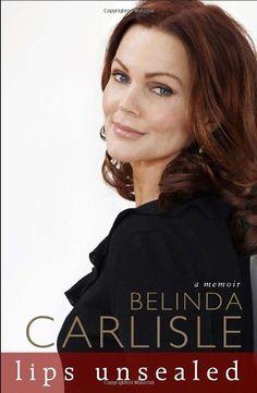 Lips Unsealed: A Memoir by Belinda Carlisle