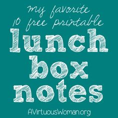 10 Free Printable Lunch Box Notes {Round Up} | A Virtuous Woman