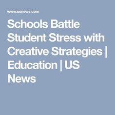 Schools Battle Student Stress with Creative Strategies | Education | US News