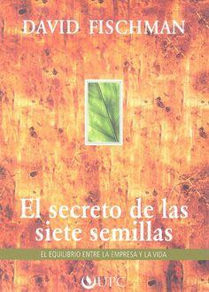 Título: El secreto de las siete semillas. Autor: David Fischman. Año: 2002