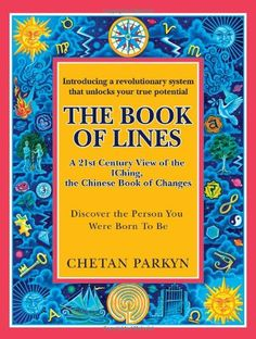 The Book of Lines: A 21st Century View of the IChing, the Chinese Book of Changes (Discover the Person You Were Born To Be) by Chetan Parkyn,http://www.amazon.com/dp/1467527459/ref=cm_sw_r_pi_dp_bDTqtb163B15K78W