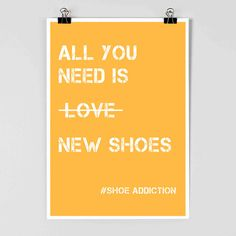 Shoes - Shoe Poster - All You Need is New Shoes - Fashion Poster - Fashion Quote - Fashion Inspiration