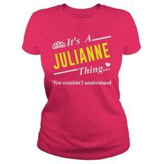 ITS A JULIANNE THINGIts a JULIANNE thing You wouldnt understandJULIANNE