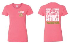 US Army Wife Ladies Cut T Shirt Army Wife Shirt Favorite Hero I Married Mine Us Army Girlfriend US Army Gifts US Army Mom Veteran 5000L