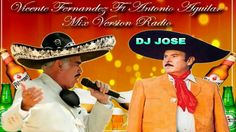 Mix Vicente Fernandez Ft Antonio Aguilar Mix 2016