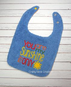 You Are My Sunshine Bib by CrabbyNurseCreations on Etsy, $11.00