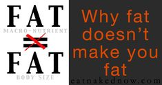 why fat doesn't make you fat | www.eatnakednow.com