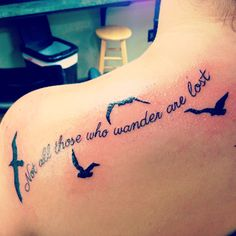 """My newest #tattoo! """"Not all those who wander are lost"""" quote from The Hobbit with silhouettes of sea birds / albatrosses, the great wanderers of the world - represents my love for traveling :)"""