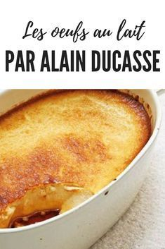 La recette des oeufs au lait par Alain Ducasse The with milk, this is our little Proust madeleine. Especially when they are signed The three times three stars at Guide, reveals its secrets to achieve this g Milk Recipes, Egg Recipes, Crockpot Recipes, Sweet Recipes, Snack Recipes, Dinner Recipes, Dessert Recipes, Low Carb Recipes, Alain Ducasse