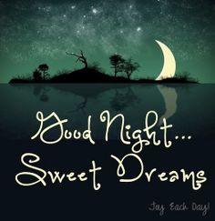 Good night, sweet dreams I Love You!!  ❤️