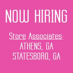 NOW HIRING! We're looking for Store Associates to join our Entourage in Athens and Statesboro! Go to our website and apply TODAY!