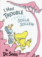 I Had Trouble In Getting To Solla Sollew  My favorite Dr. Suess book ever!