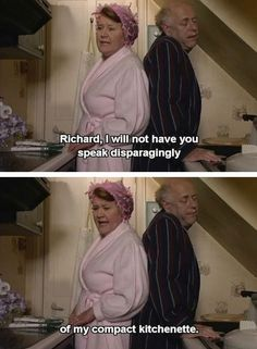 Keeping Up Appearances. Richard, I will not have you speak disparagingly of my compact kitchenette. British Tv Comedies, British Comedy, English Comedy, Keeping Up Appearances, Tv Quotes, Movie Quotes, Monty Python, Comedy Tv, Classic Tv