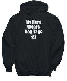 My Hero Wears Dog Tags Veteran Shirt Gift for Veterans Wife Girlfriend Mom Mother Dad Father Partner Mavy Veterns Iraq Vietnam USMC USAF Air Force Airforce US Army Marine Navy Hoodie Tank Top **Other Styles and Colors also available**
