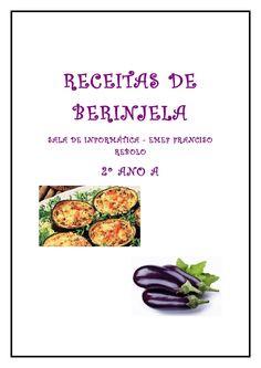 Receitas de berinjela 2a  Trabalho de coletânea de receitas de berinjela realizado por alunos do 2º ano do Fundamental I.