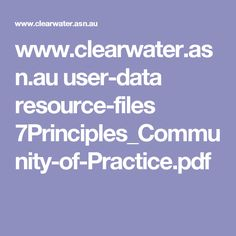 www.clearwater.asn.au user-data resource-files 7Principles_Community-of-Practice.pdf