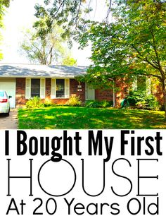 Buying a House at 20 (How I did it). We bought a house at the age of 20, there I said it. Most people think we are crazy and either think the house is something dumpy, that someone in my family pays for it, or that I'm lying (yes I've been told that). I am often asked how I bought a house so young and what I learned from it. http://www.makingsenseofcents.com/2012/12/buying-a-house-at-20-how-i-did-it.html