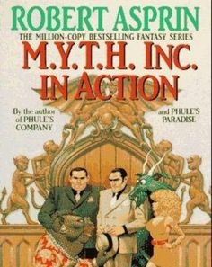 I love all the M.Y.T.H series. Robert Asprin makes all his books really fun, you rarely stop laughing.