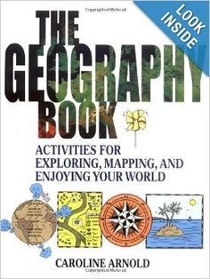 The Geography Book: Activities for Exploring, Mapping, and Enjoying Your World: Caroline Arnold: 9780471412366: Amazon.com: Books