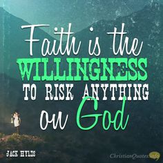 Daily Devotional - 3 Reasons To Risk For God:  Jack Hyles #Christianquote