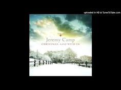 From the album Christmas: God With Us.  I do not own the rights to this song, all rights go to Jeremy Camp and BEC Recordings (c)