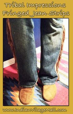 Hand Crafted Fringed Jean Fashion Strips From Tribal Impressions  Our fringed jean strips are designed to attach to any pair of your favorite jeans or pants and are offered in pairs. half strips and full length strips can be obtained. -Review this collection off of: http://www.indianvillagemall.com/jeanstrips.html