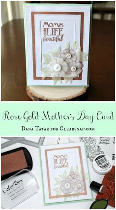 Stamped, Die-Cut, and Embossed Rose Gold Mother's Day Card by Dana Tatar for Clearsnap