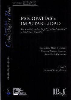 Psicopatías e imputabilidad : un análisis sobre la peligrosidad criminal y los delitos sexuales / Elisangela Melo Reghelin. - 2016.