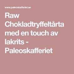 Raw Chokladtryffeltårta med en touch av lakrits - Paleoskafferiet