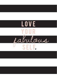 love your fabulous self <3